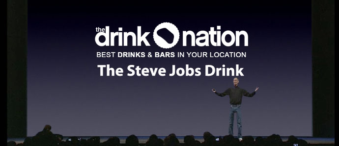 Farewell to Jobs: The Steve Jobs Drink - The Drink Nation